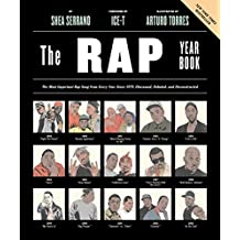 The Rap Year Book: The Most Important Rap Song From Every Year Since 1979, Discussed, Debated, and Deconstructed (English Edition)