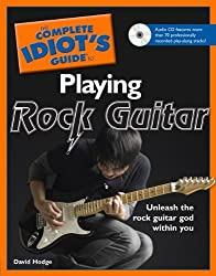 The Complete Idiot's Guide to Playing Rock Guitar by David Hodge (2010-03-02)