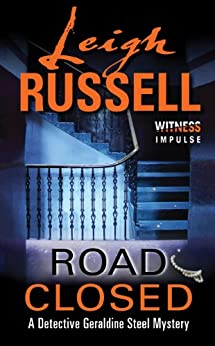 Road Closed: A Detective Geraldine Steel Mystery par [Russell, Leigh]