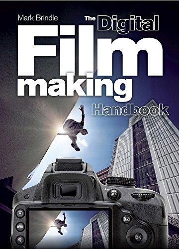 The Digital Filmmaking Handbook by Mark Brindle (28-Feb-2013) Flexibound