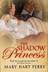 The Shadow Princess by Mary Hart Perry (2014-02-11)