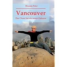 Vancouver - Das Chaos hat ein neues Zuhause