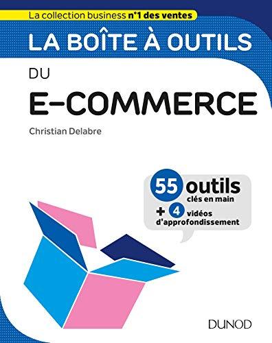 La boîte à outils du e-commerce - 55 outils et méthodes par  Christian Delabre