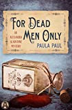 For Dead Men Only by Paula Paul front cover