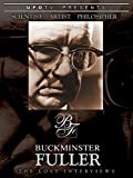 Scientist, Artist, Philosopher - Buckminster Fuller - The Lost Interviews [OV]