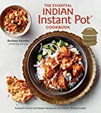 The Essential Indian Instant Pot Cookbook: Authentic Flavors and Modern Recipes for Your