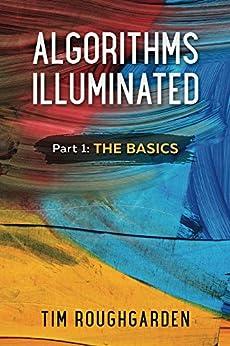 Algorithms Illuminated: Part 1: The Basics by [Roughgarden, Tim]