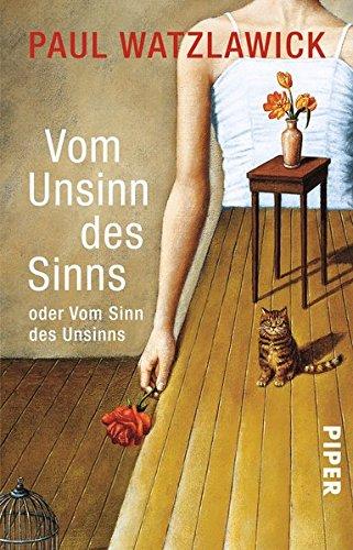 Buchseite und Rezensionen zu 'Vom Unsinn des Sinns oder Vom Sinn des Unsinns' von Paul Watzlawick