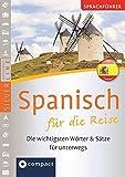 Sprachführer Spanisch für die Reise. Compact SilverLine: Die wichtigsten Wörter & Sätze für unterwegs. Mit Zeige-Wörterbuch (SilverLine Sprachführer)