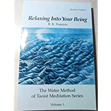 Relaxing into your being (The water method of Taoist meditation series)