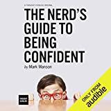 The Nerd's Guide to Being Confident