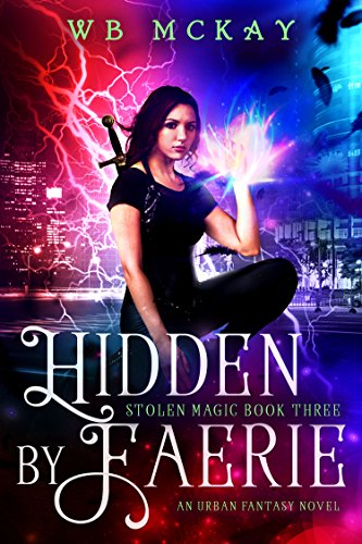 hidden-by-faerie-an-urban-fantasy-novel-stolen-magic-book-3