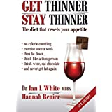 Get Thinner, Stay Thinner: The diet that resets your appetite (English Edition)
