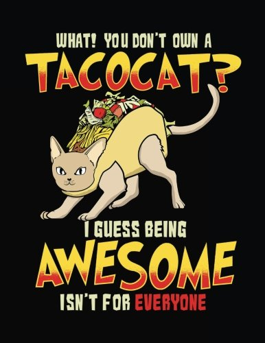 What! You Don't Own A Taco Cat? I Guess Being Awesome Isn't For Everyone: Funny Journal, Blank Sketchbook For Kids (Sketch, Draw and Doodle) por Dartan Creations