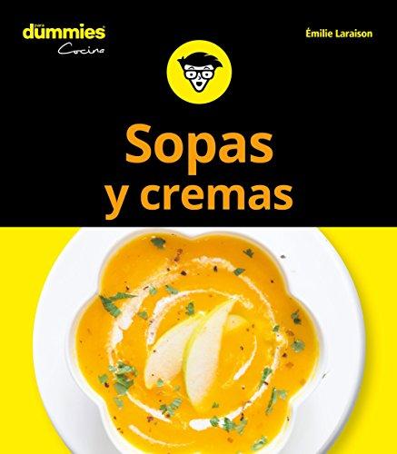 Sopas y cremas para Dummies (Dummies Cocina) por Emilie Laraison