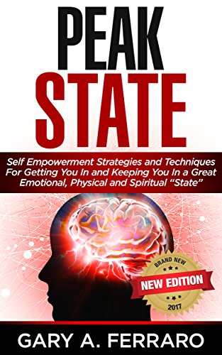 peak-state-self-empowerment-strategies-and-techniques-for-getting-you-in-and-keeping-you-in-a-great-