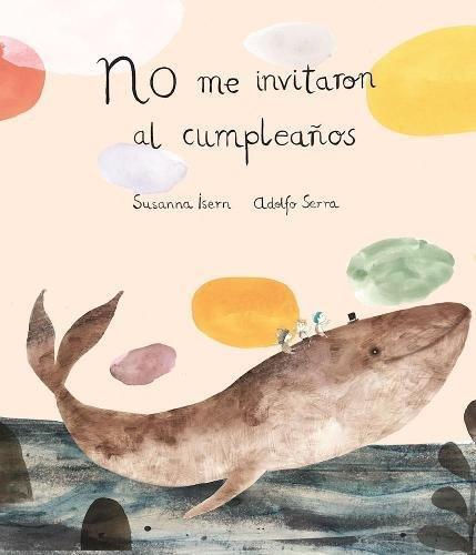 No me invitaron al cumpleaños (2ª edición) (Somos8) por Susanna Isern