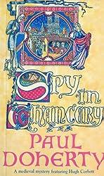 Spy in Chancery (Hugh Corbett Mysteries Book 3)