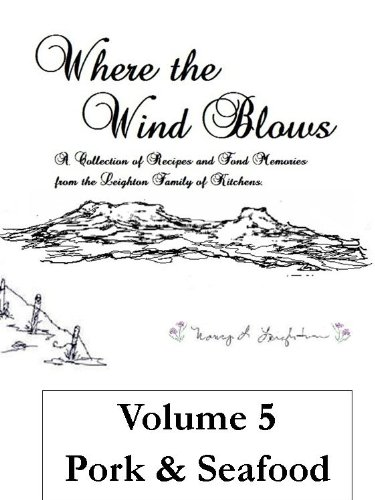 Where the Wind Blows Volume 5 Pork & Seafood (Main Dishes: Pork & Seafood)