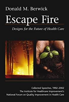 Escape Fire: Designs For The Future Of Health Care por Frank Davidoff epub