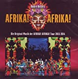 Afrika! Afrika! - Die Original Musik der Afrika! Afrika! Tour 2013-2014