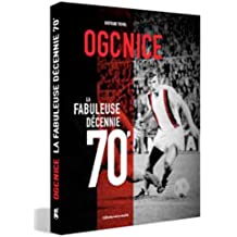 OGC Nice : La fabuleuse décennie 70'