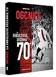 Best Livres décennies - OGC Nice : La fabuleuse décennie 70 Review