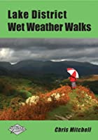 Lake District Wet Weather Walks by Chris Mitchell