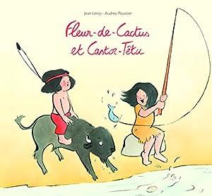 vignette de 'Fleur-de-Cactus et Castor-Têtu (Jean Leroy)'