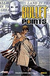 Bullet Points, Tome 1 : Trajectoires en vol