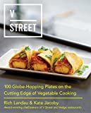 V Street: 100 Globe-Hopping Plates on the Cutting Edge of Vegetable Cooking (English Edition)