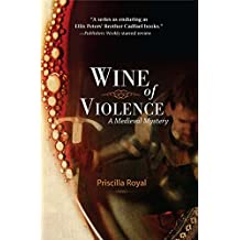 Wine of Violence: A Medieval Mystery (Medieval Mysteries) by Priscilla Royal (2011-10-04)