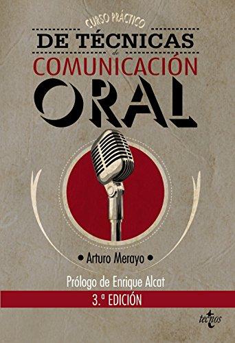 Curso práctico de técnicas de comunicación oral / Practical course of oral communication skills par ARTURO MERAYO