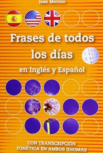 Frases de todos los días en inglés y en español por José Merino Bustamante