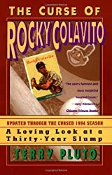 Curse of Rocky Colavito: A Loving Look at a Thirty-Year Slump by Terry Pluto (1987-09-15)