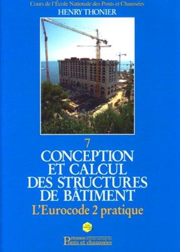 Conception et calcul des structures de btiment : Tome 7, L'Eurocode 2 pratique