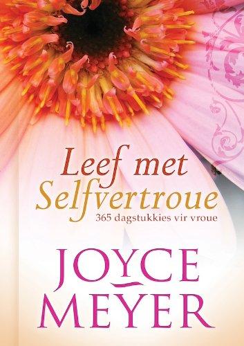 Leef met selfvertroue: 365 dagstukkies vir vroue (Afrikaans Edition)
