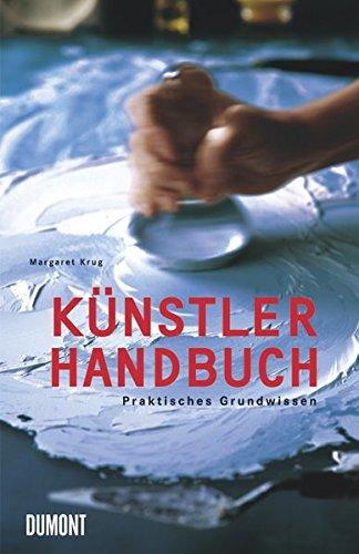 Künstlerhandbuch: Praktisches Grundwissen (Kunst, Technik, Bücher)