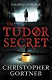 The Tudor Secret (Elizabeths Spymaster Book 1)