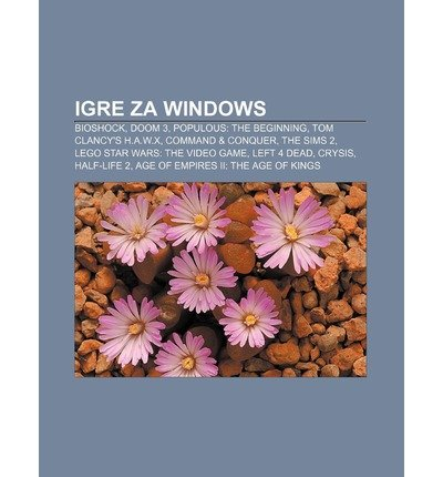 [ Igre Za Windows: Bioshock, Doom 3, Populous: The Beginning, Tom Clancy'S H.A.W.X, Command & Conquer, The Sims 2, Lego Star Wars: The Vi (Slovenian) ] By Vir Wikipedia (Author) [ Aug - 2011 ] [ Paperback ]