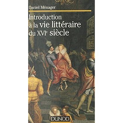 Introduction à la vie littéraire du XVIe siècle (Lettres sup)