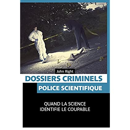 Dossiers criminels : Police scientifique