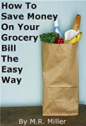 How To Save Money On Your Grocery Bill The Easy Way