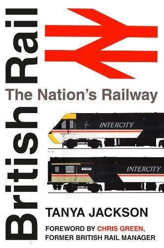 British Rail: The Nation's Railway