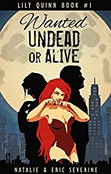Wanted Undead or Alive (Lily Quinn Book 1)