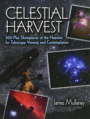 Celestial Harvest: 300-Plus Showpieces of the Heavens for Telescope Viewing and Contemplation (Dover Books on Astronomy) por J Mullaney