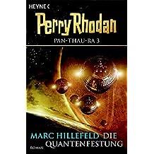 Perry Rhodan. Die Quantenfestung. Pan-Thau-Ra 03.