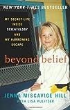 Von Jenna miscavige Hill Beyond Belief: My Secret Life Innen Scientology und My Ernstes Escape [Taschenbuch]