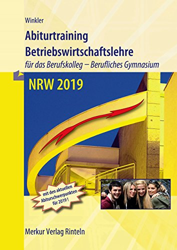 Abiturtraining - NRW 2019: Betriebswirtschaftslehre mit Rechnungswesen und Controlling für das Berufskolleg - Berufliches Gymnasium