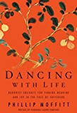 Dancing With Life by Phillip Moffitt (2012-05-14)
